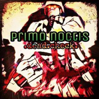 Primo Noctis - Dead Check (2018)