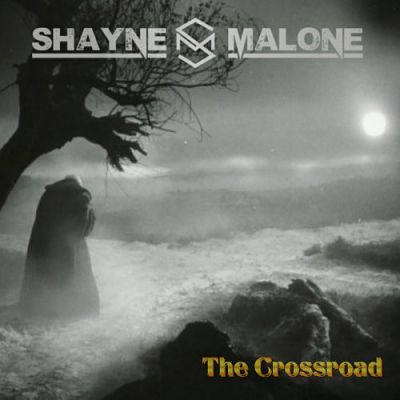 Shayne Malone - The Crossroad (2019)