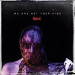 Slipknot - We Are Not Your Kind (2019) 320 kbps