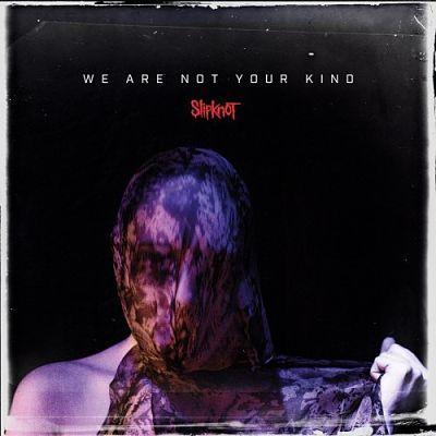 Slipknot - We Are Not Your Kind (2019) 320 kbps