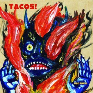 Tacos! - Uso Rudo (2019)