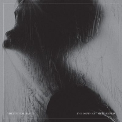 The Fifth Alliance - The Depth of the Darkness (2019)