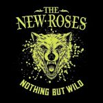The New Roses - Nothing But Wild (2019) 320 kbps