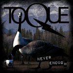 Toque – Never Enough (2019) 320 kbps