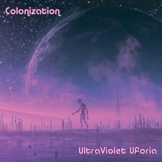 UltraViolet Uforia - Colonization (2019)