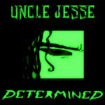 Uncle Jesse - Determined (2019) 320 kbps