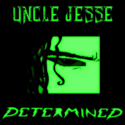Uncle Jesse - Determined (2019)