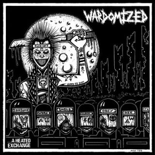 Wardomized - ...a Heated Exchange (2019)