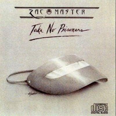 Zac Master - Take No Prisoners (1988)