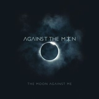 Against The Moon - The Moon Against Me (2019)