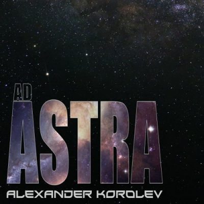 Alexander Korolev - Ad Astra (2019)