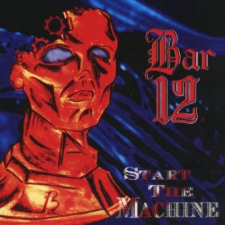 Bar 12 - Start The Machine (2006)