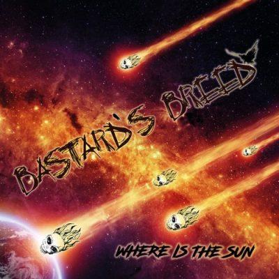 Bastard's Breed - Where Is The Sun (2019)
