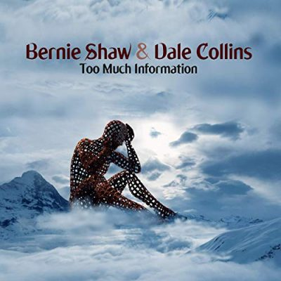 Bernie Shaw & Dale Collins - Too Much Information (2019)