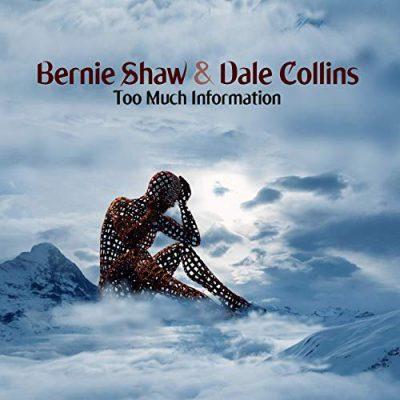 Bernie Shaw & Dale Collins - Too Much Information (2019)