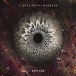 Betraying the Martyrs - Rapture (2019) 320 kbps