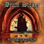 Bram Stoker – No Reflection (2019) 320 kbps