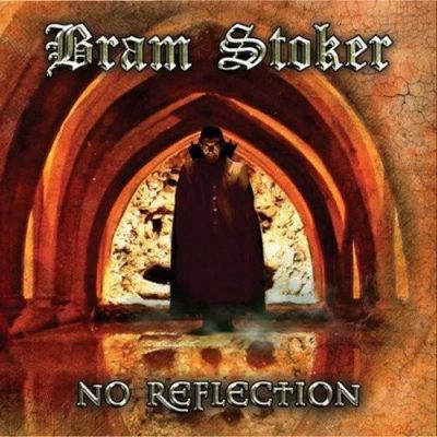 Bram Stoker - No Reflection (2019)