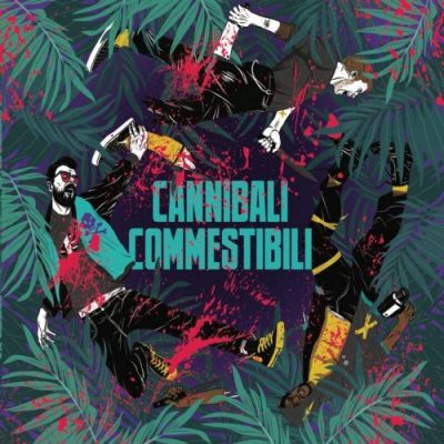 Cannibali Commestibili - Cannibali Commestibili (2019)