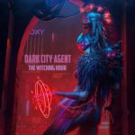 Dark City Agent - The Witching Hour (2019) 320 kbps