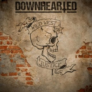 Downhearted - Wild West Justice (EP) (2019)