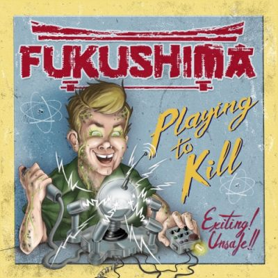 Fukushima - Playing to Kill (2019)