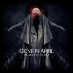 Gone In April - We Are But Human (2011) 320 kbps