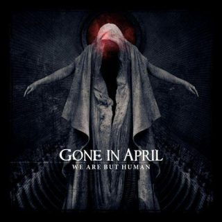 Gone In April - We Are But Human (2011)