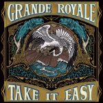 Grande Royale – Take It Easy (2019) 320 kbps
