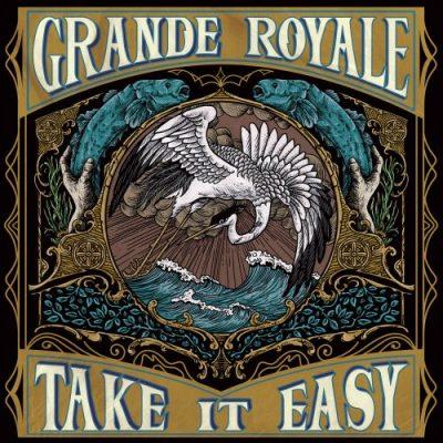 Grande Royale - Take It Easy (2019)