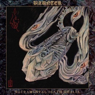 Haunter - Sacramental Death Qualia (2019)