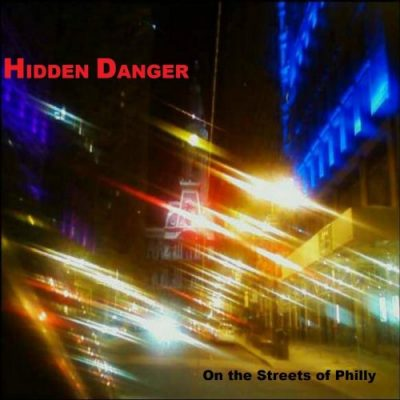 Hidden Danger - On The Streets Of Philly (2019)