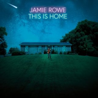 Jamie Rowe - This Is Home (2019)