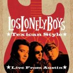 Los Lonely Boys - Texican Style - Live from Austin (2004) DVD