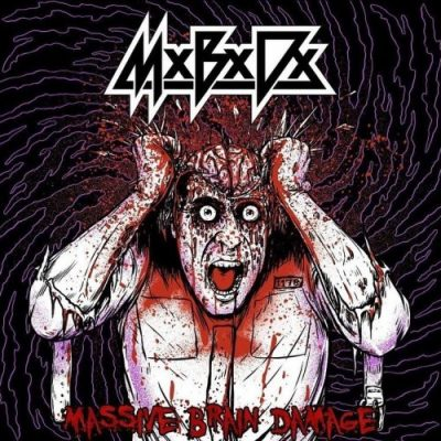 M.B.D. - Massive Brain Damage (2019)