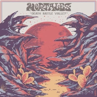 Mortales - Death Rattle Valley (2019)
