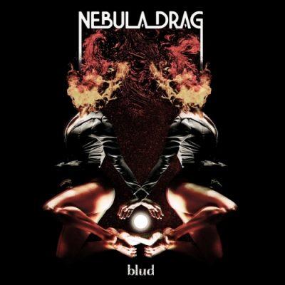 Nebula Drag - Blud (2019)