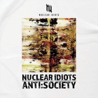 Nuclear Idiots - Anti:Society (2019)