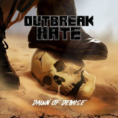 Outbreak Hate - Dawn Of Demise (2019)