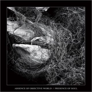 Presence of Soul - Absence of Objective World (2019)