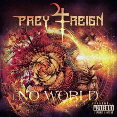 Prey 4 Reign - No World (2019)