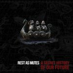 Rest As Mutes – A Secret History of Our Future (2019) 320 kbps
