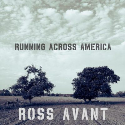 Ross Avant - Running Across America (2019)
