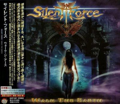 Silent Force - Wаlk Тhе Еаrth [Jараnеsе Еditiоn] (2007)
