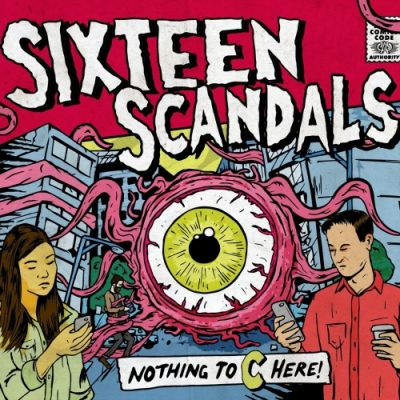 Sixteen Scandals - Nothing to C Here (2019)