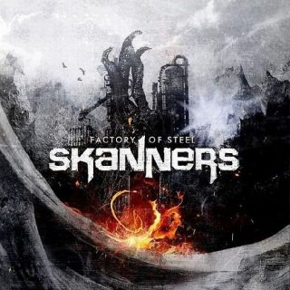 Skanners - Factory Of Steel (2011)
