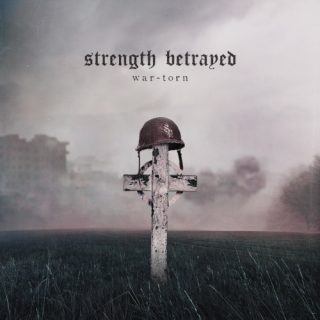 Strength Betrayed - War-Torn (2019)