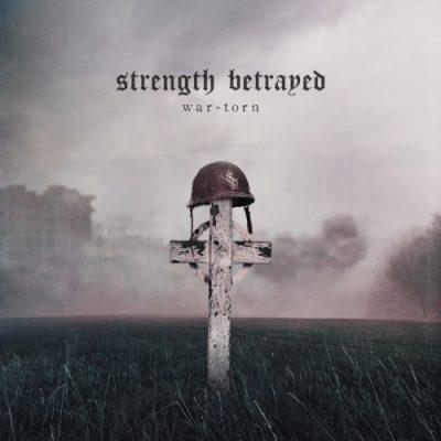 Strength Betrayed - War-Torn (2019)
