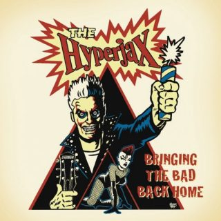 The Hyperjax - Bringing the Bad Back Home (2019)