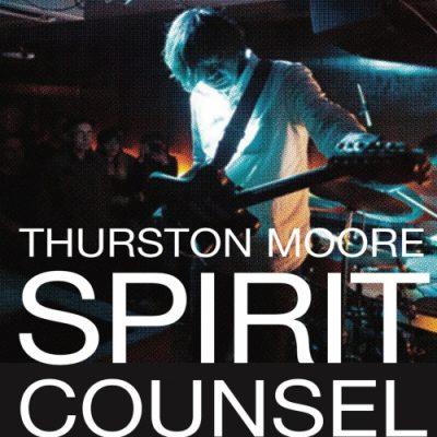 Thurston Moore - Spirit Counsel (2019)